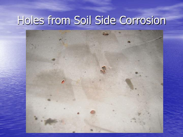 Holes from Soil Side Corrosion