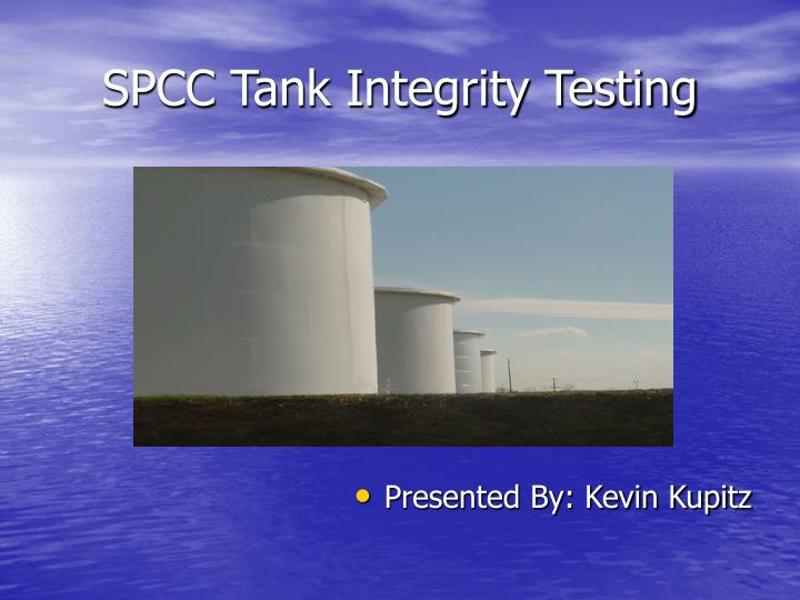 Spcc tank integrity testing