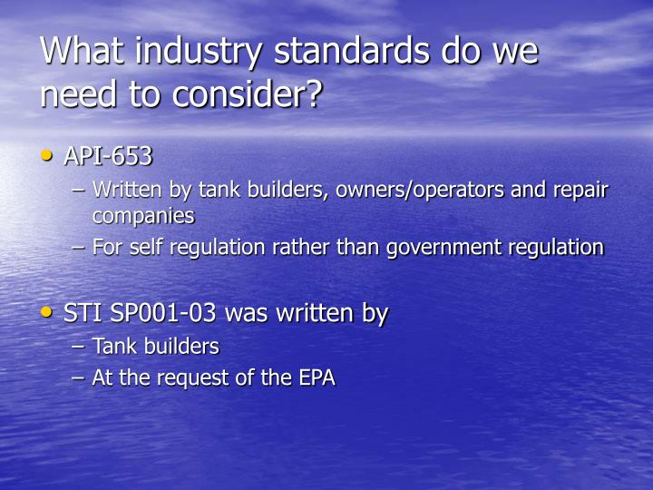 What industry standards do we need to consider?