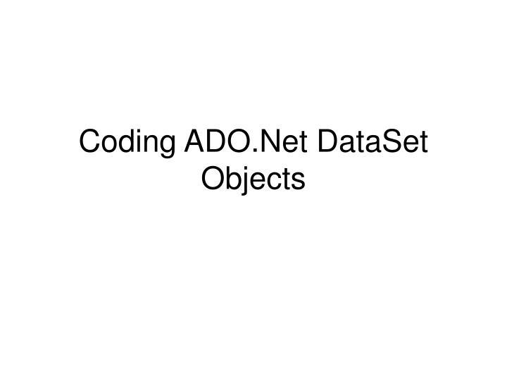 coding ado net dataset objects n.