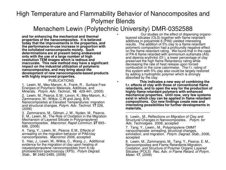and for enhancing the mechanical and thermal properties of the nanocomposites.  It is believed toda...