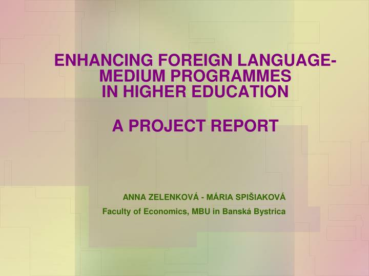 enhancing foreign language medium programmes in higher education a project report n.