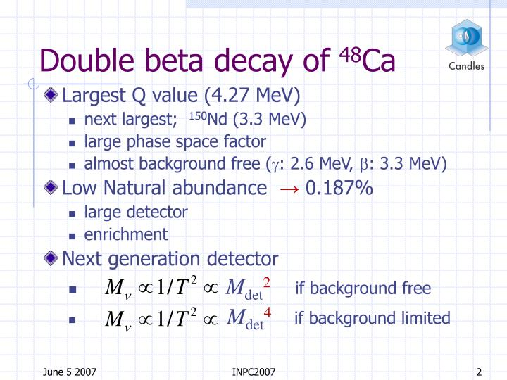 Double beta decay of 48 ca