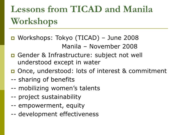 Lessons from ticad and manila workshops
