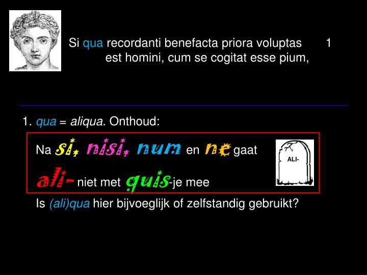 Si qua recordanti benefacta priora voluptas 1 est homini cum se cogitat esse pium1