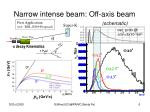 narrow intense beam off axis beam