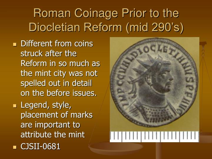 Roman Coinage Prior to the Diocletian Reform (mid 290's)