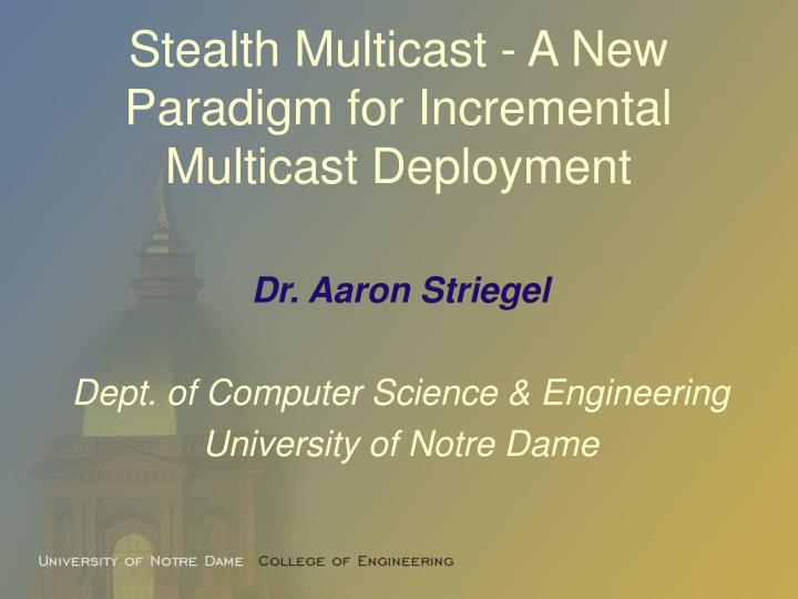 stealth multicast a new paradigm for incremental multicast deployment n.