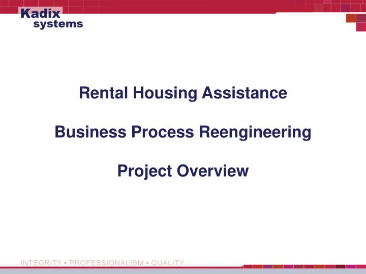 Rental housing assistance business process reengineering project overview