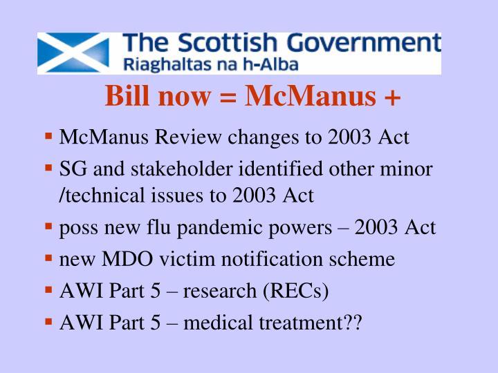 Bill now = McManus +