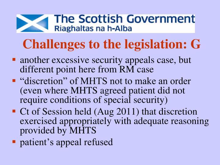 Challenges to the legislation: G