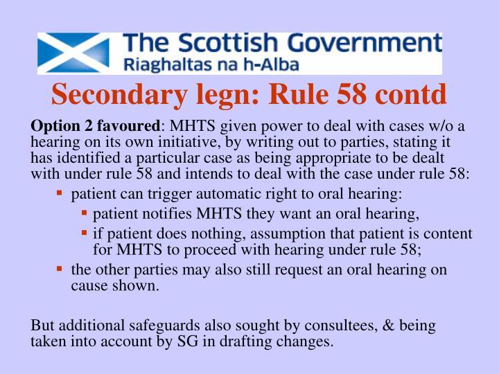 Secondary legn: Rule 58 contd