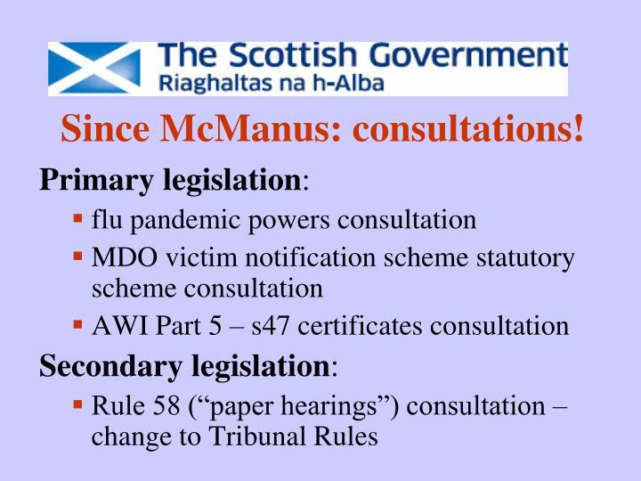 Since McManus: consultations!