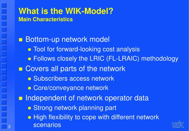What is the wik model main characteristics