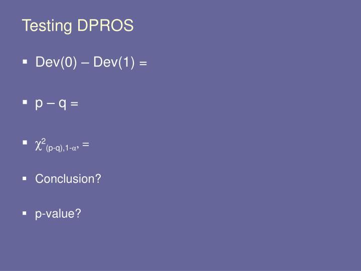 Testing DPROS