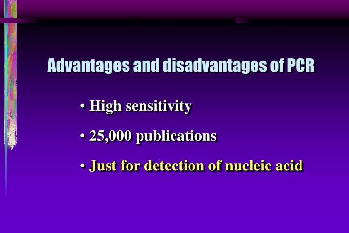 Advantages and disadvantages of PCR