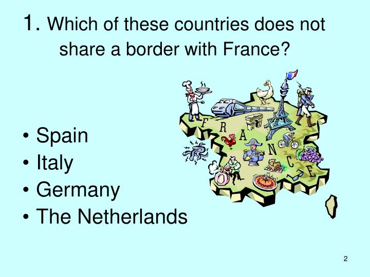 1 which of these countries does not share a border with france