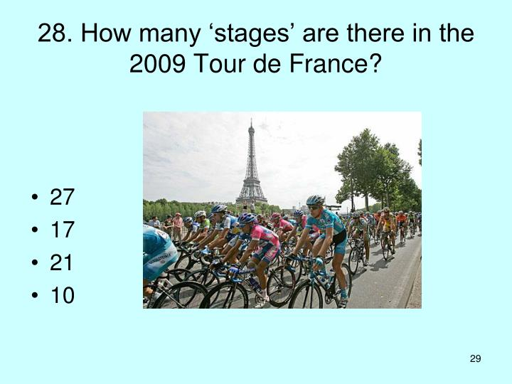28. How many 'stages' are there in the 2009 Tour de France?