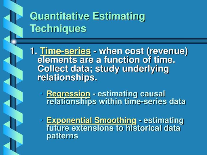 Quantitative Estimating Techniques