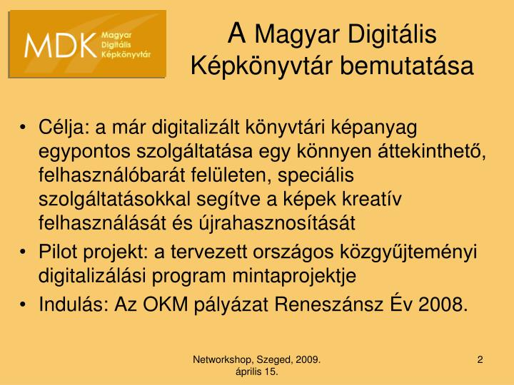 A magyar digit lis k pk nyvt r bemutat sa