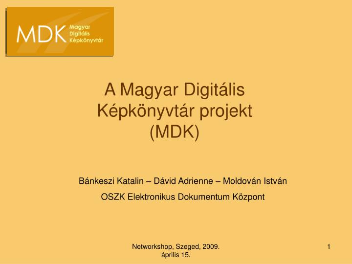 A Magyar Digitális Képkönyvtár projekt (MDK)