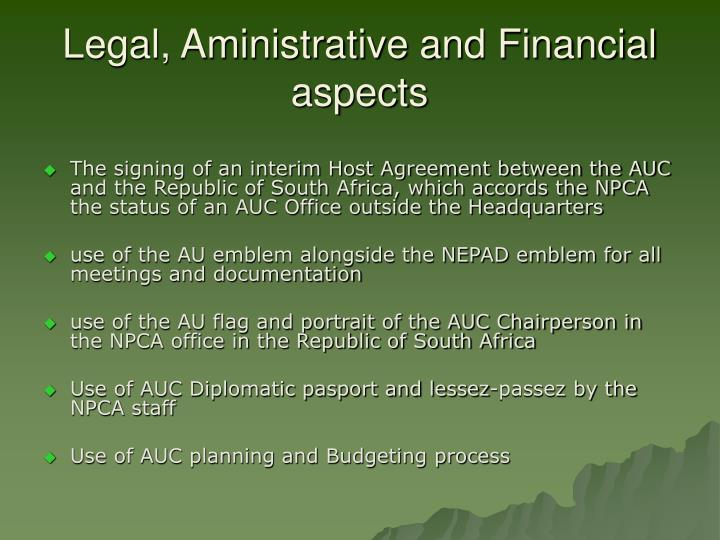Legal, Aministrative and Financial aspects