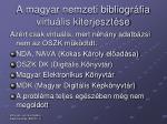 a magyar nemzeti bibliogr fia virtu lis kiterjeszt se