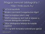 magyar nemzeti bibliogr fia 1 http mnb oszk hu