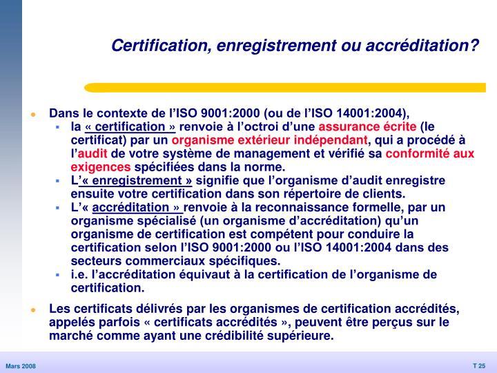 Certification, enregistrement ou accréditation?