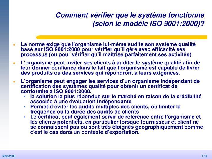 Comment vérifier que le système fonctionne (selon le modèle ISO 9001:2000)?