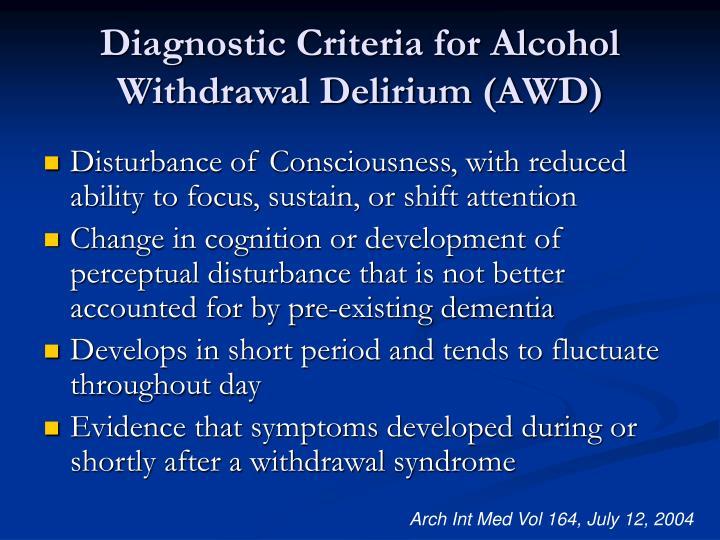 Diagnostic Criteria for Alcohol Withdrawal Delirium (AWD)