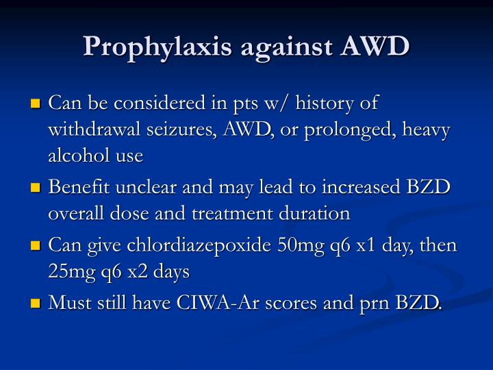 Prophylaxis against AWD
