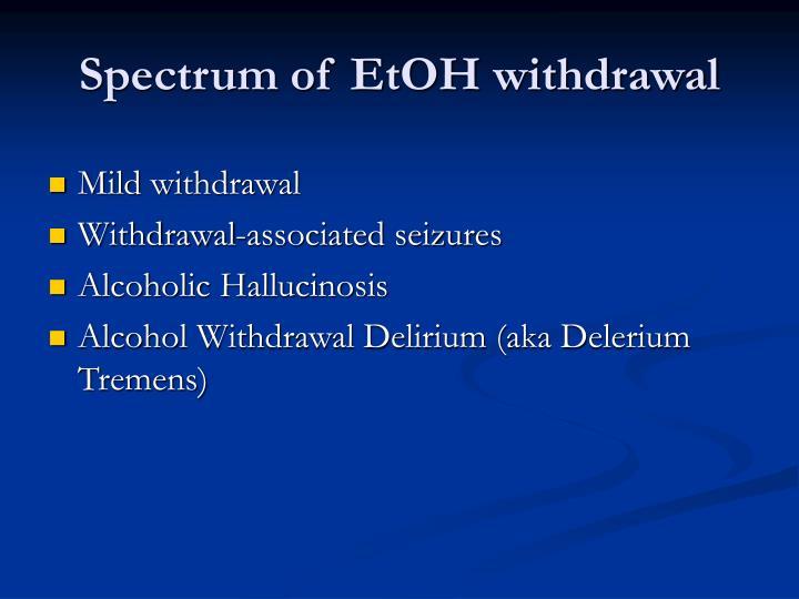 Spectrum of EtOH withdrawal