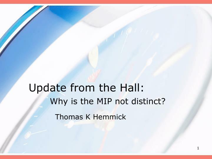 update from the hall why is the mip not distinct n.