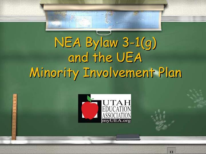 nea bylaw 3 1 g and the uea minority involvement plan n.