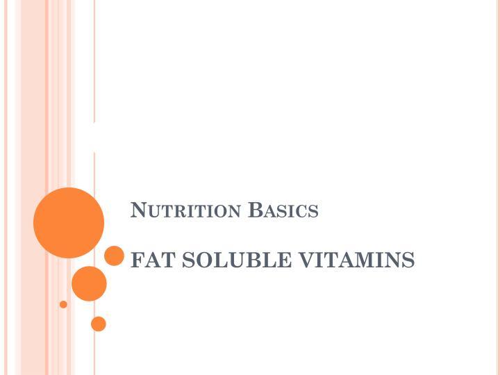 nutrition basics fat soluble vitamins n.