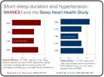 short sleep duration and hypertension nhanes i and the sleep heart health study
