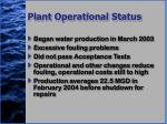 plant operational status