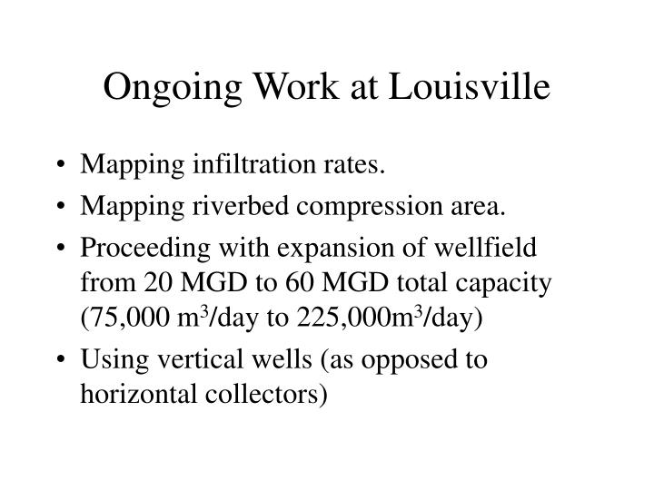 Ongoing Work at Louisville