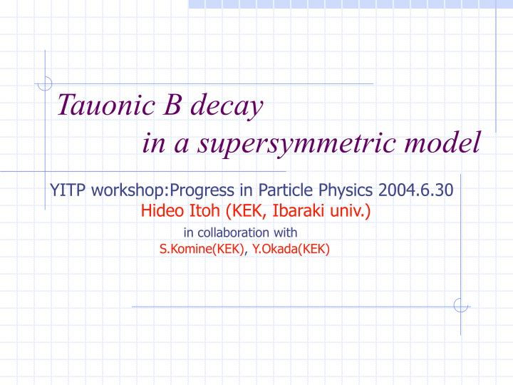 tauonic b decay in a supersymmetric model n.
