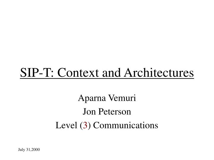 Sip t context and architectures