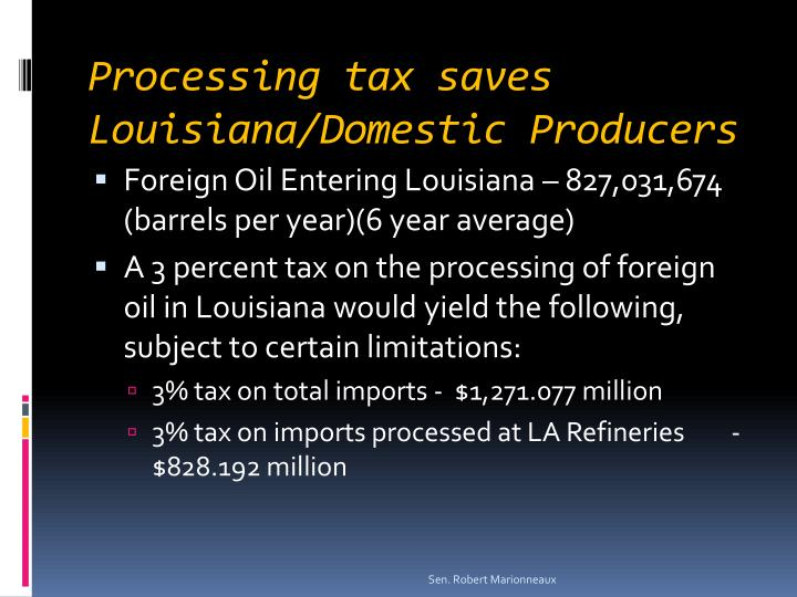 Processing tax saves Louisiana/Domestic Producers