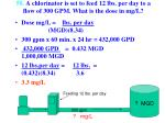 50 a chlorinator is set to feed 12 lbs per day to a flow of 300 gpm what is the dose in mg l