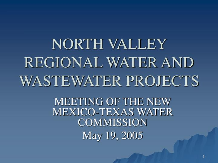 NORTH VALLEY REGIONAL WATER AND WASTEWATER PROJECTS