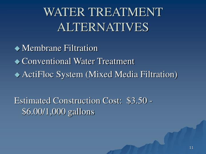 WATER TREATMENT ALTERNATIVES