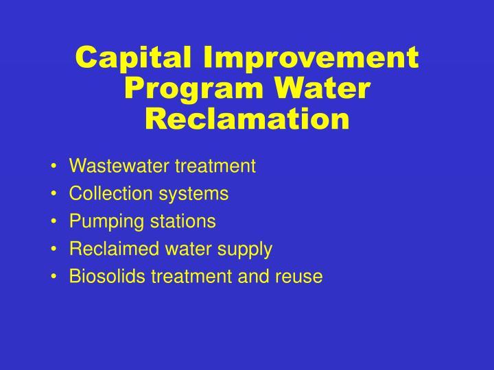 Capital Improvement Program Water Reclamation