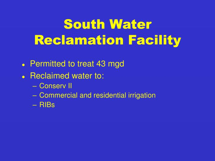 South Water               Reclamation Facility