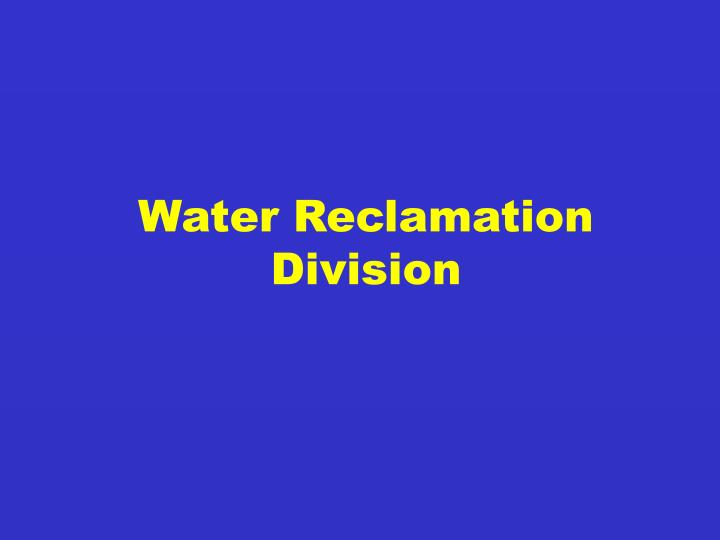 Water Reclamation Division