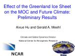 effect of the greenland ice sheet on the moc and future climate preliminary results