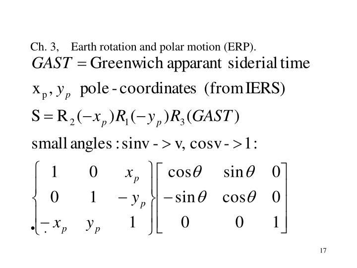 Ch. 3,    Earth rotation and polar motion (ERP).